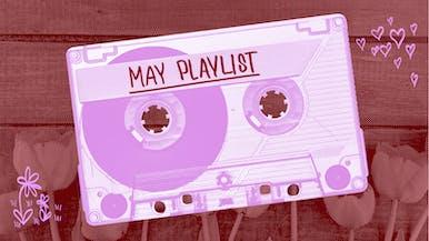 "May ""Moms Rock"" Spotify Playlist"